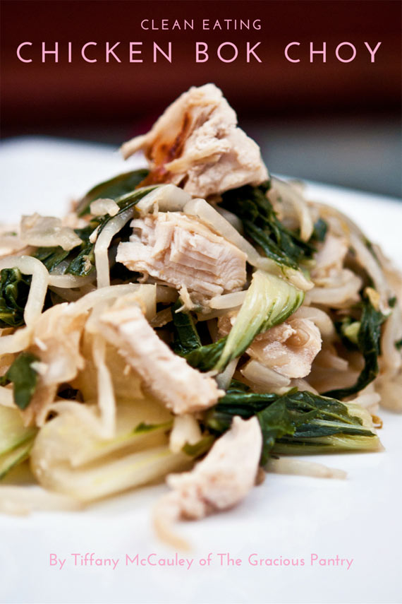 Clean Eating Chicken Bok Choy Recipe