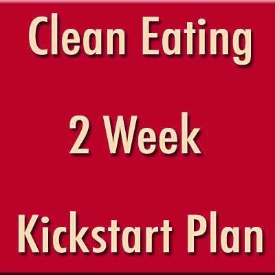 Clean Eating Kickstart Plan