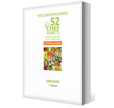 The Clean Eating Miracle: 52 Chef Habits (weekly habit planner) Giveaway