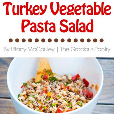 Clean Eating Turkey Vegetable Pasta Salad Recipe