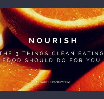 Are You Getting These Three Things From Your Clean Eating Food?