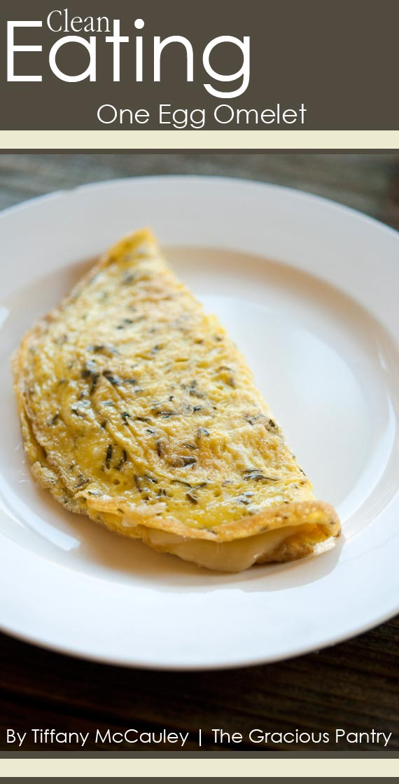 Clean Eating One Egg Omelet | TheGraciousPantry.com
