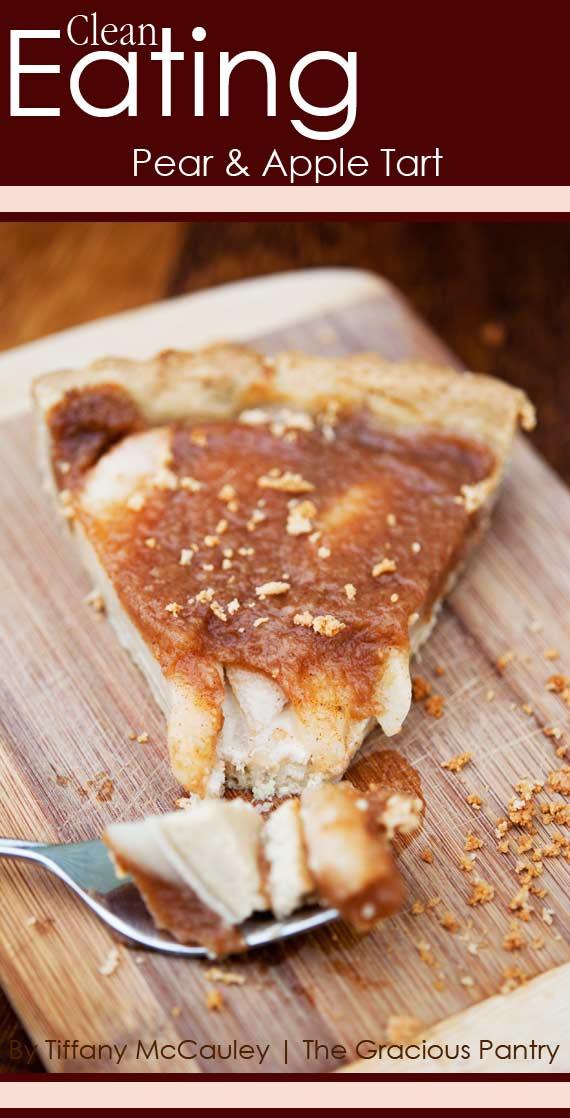 Clean Eating Pear & Apple Tart Recipe | TheGraciousPantry.com