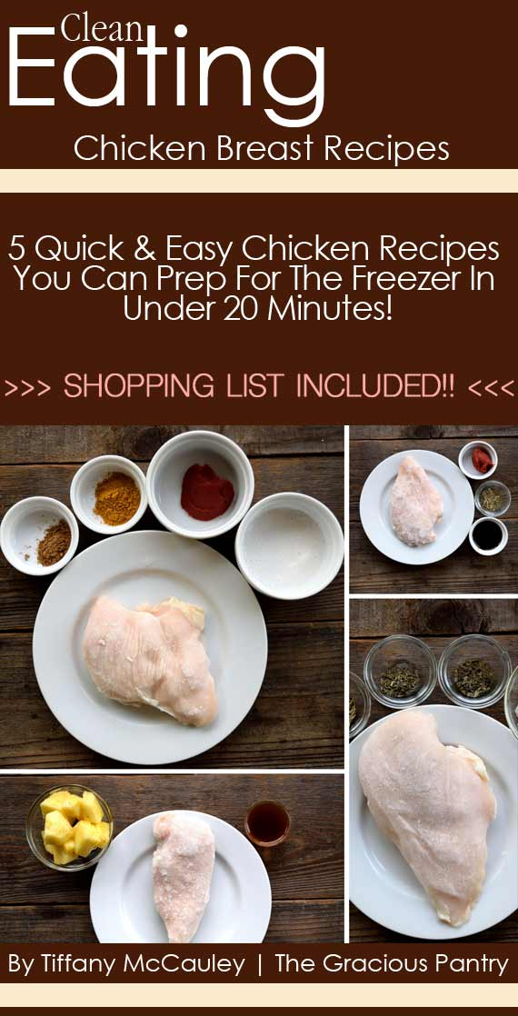 5 Easy Clean Eating Chicken Breast Recipes You Can Prep For Your Freezer In 20 Minutes!