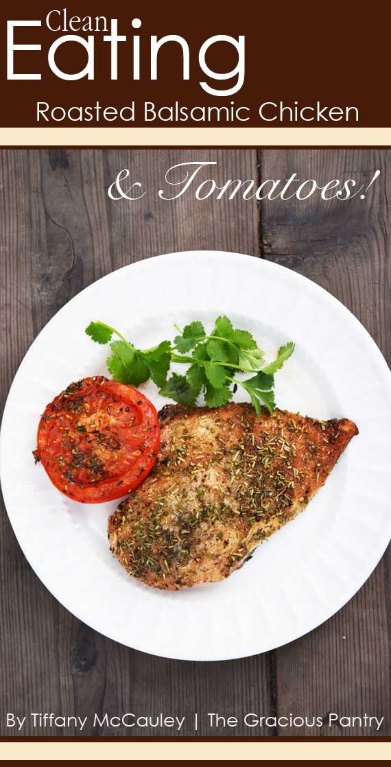 Clean Eating Roasted Balsamic Chicken And Tomatoes Recipe
