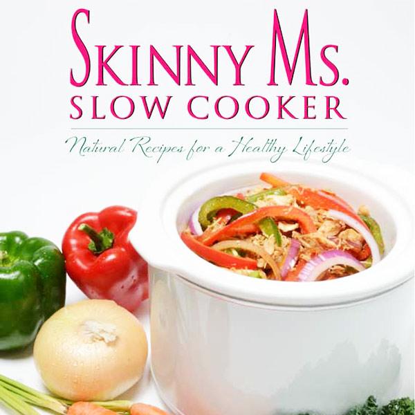 Skinny Ms. Slow Cooker Cookbook