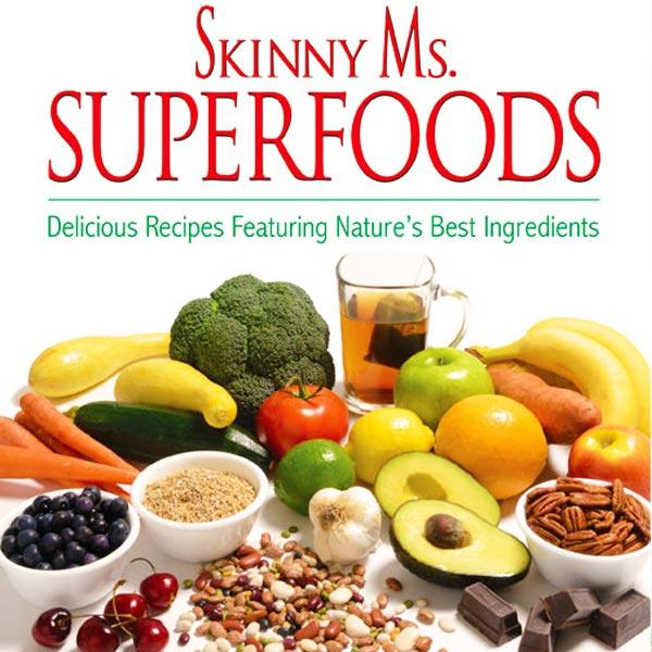 Skinny Ms. Superfoods Cookbook