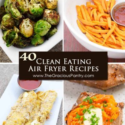 40 Clean Eating Air Fryer Recipes