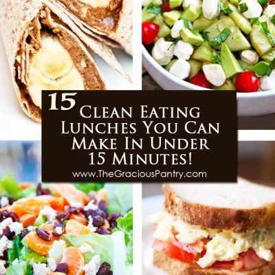 15 Clean Eating Lunches You Can Prep In 15 Minutes Or Less!