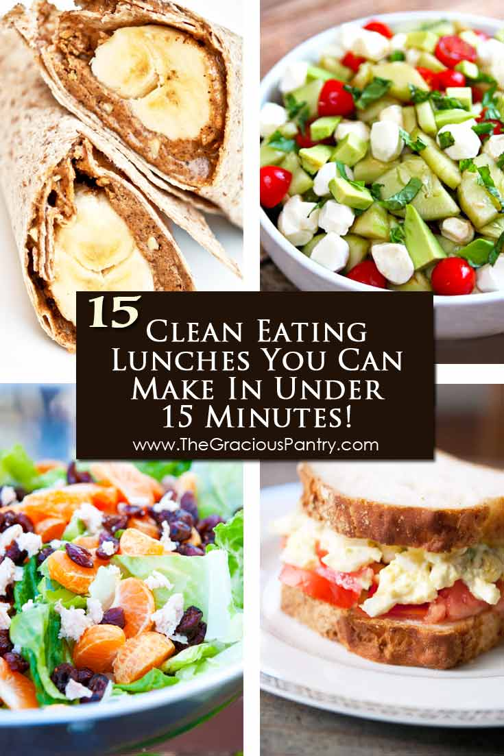 Four of 15 Clean Eating Lunches You Can Prep In 15 Minutes Or Less are shown here. A banana wrap, an egg salad sandwich, a caprese salad and a mandarin chicken salad.