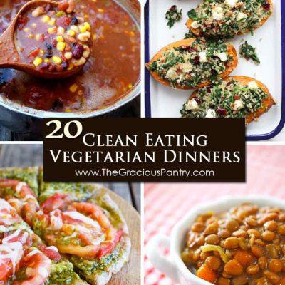 20 Clean Eating Vegetarian Dinners