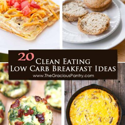 20 Clean Eating Low Carb Breakfast Ideas