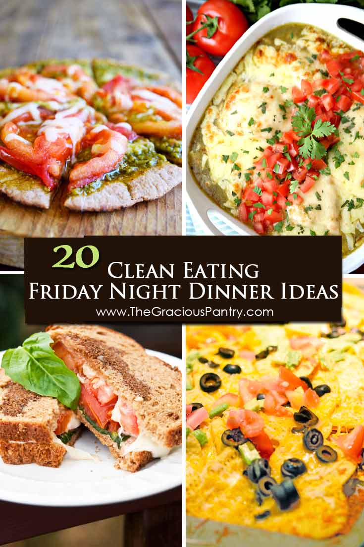 20 friday night dinner ideas | the gracious pantry