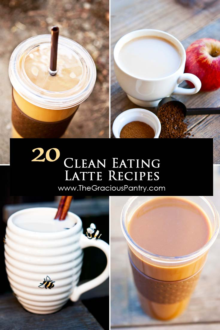 20 Clean Eating Latte Recipes For Chilly Weather