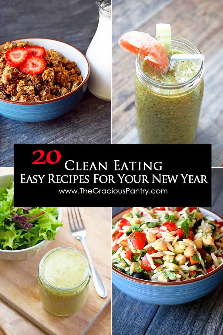 20 Easy Clean Eating Recipes To Start Your New Year Off Right!